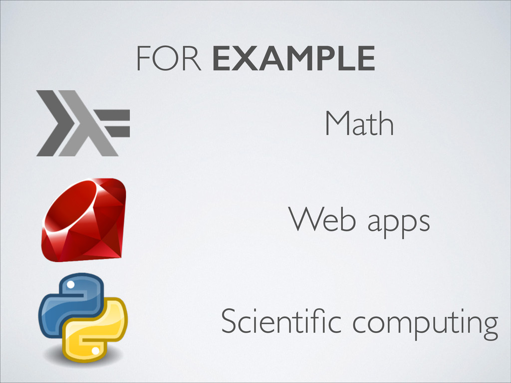 FOR EXAMPLE Math Web apps Scientific computing