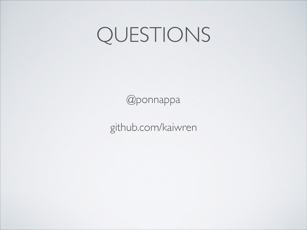 QUESTIONS @ponnappa github.com/kaiwren
