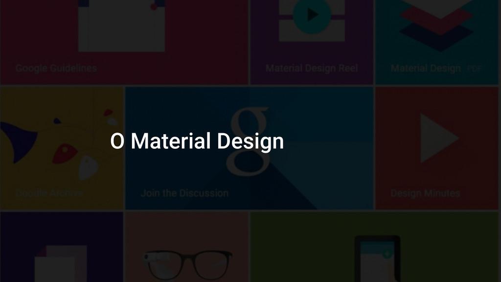 O Material Design