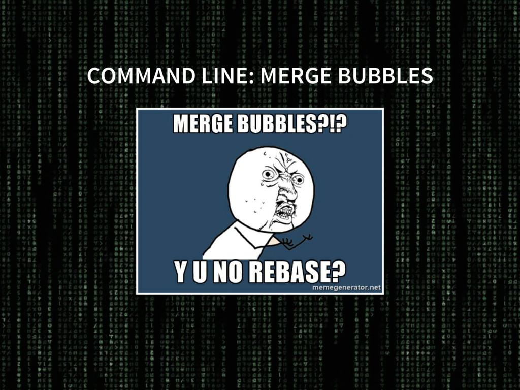 COMMAND LINE: MERGE BUBBLES