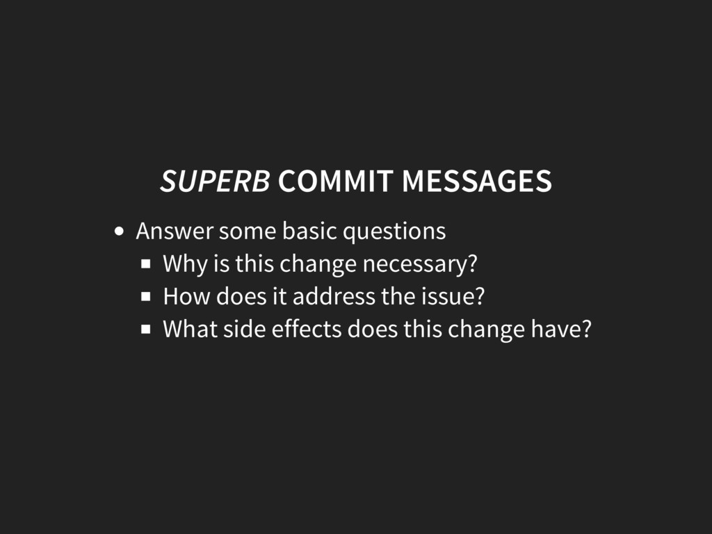 SUPERB COMMIT MESSAGES Answer some basic questi...