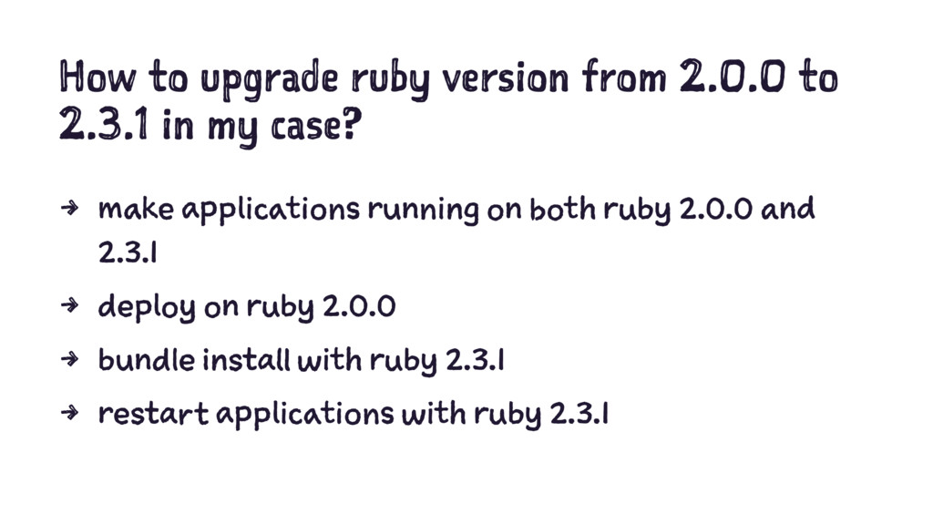 How to upgrade ruby version from 2.0.0 to 2.3.1...
