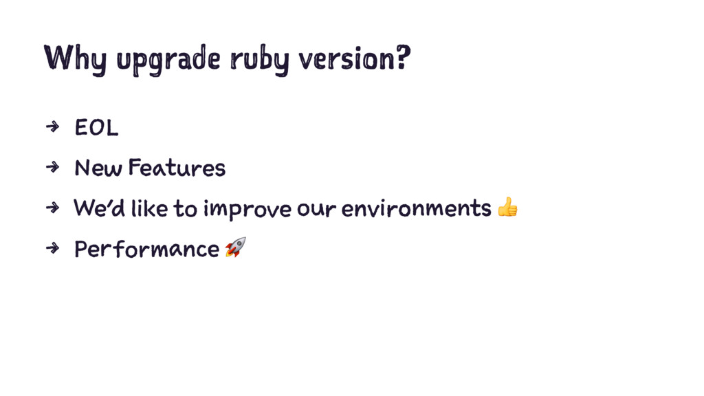 Why upgrade ruby version? 4 EOL 4 New Features ...