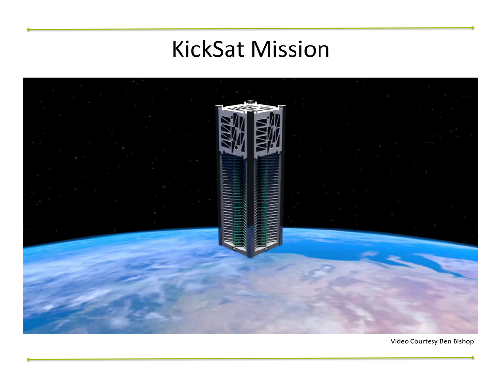 KickSat$Mission$ Video$Courtesy$Ben$Bishop$