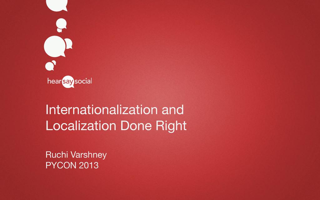Internationalization and Localization Done Righ...