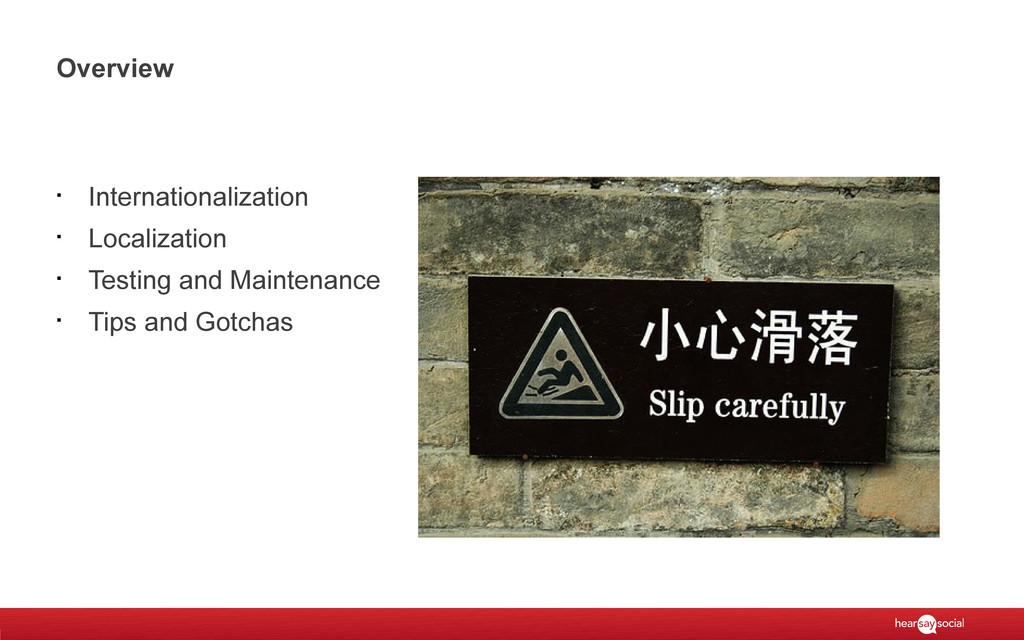 Overview § Internationalization § Localization ...