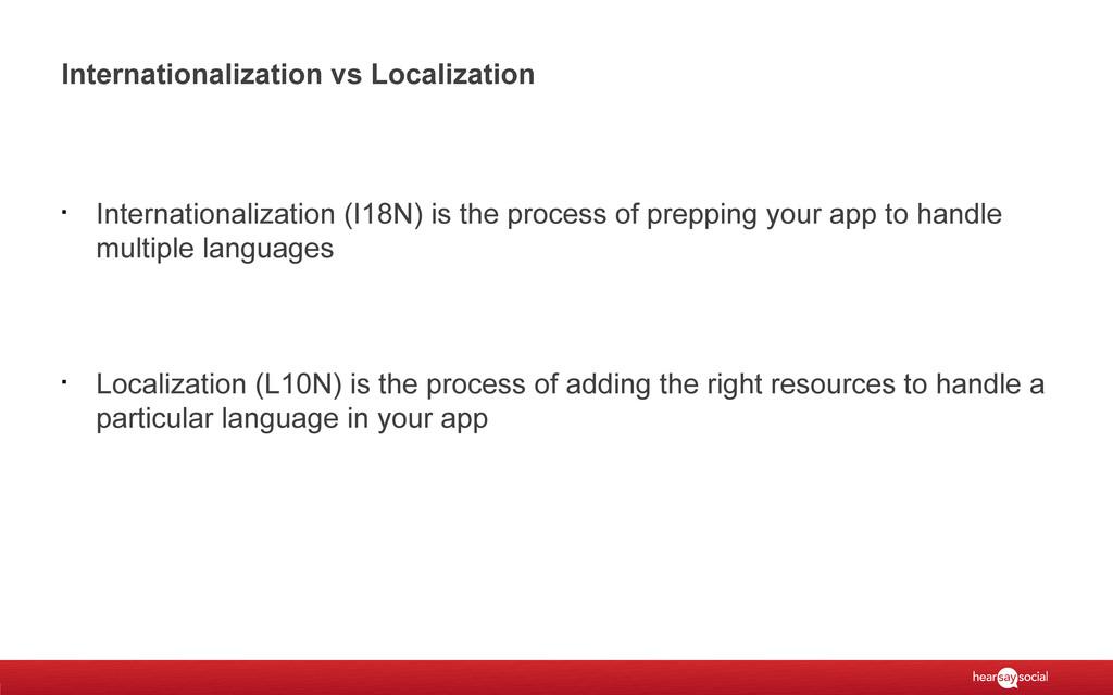 Internationalization vs Localization § Internat...