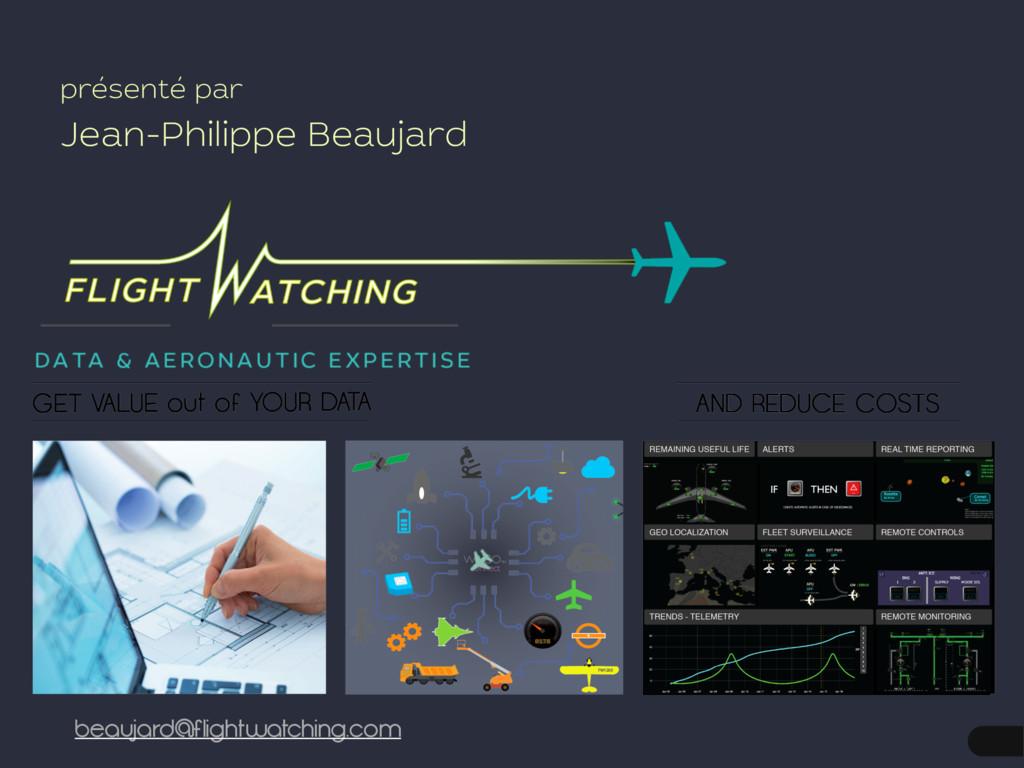 beaujard@flightwatching.com présenté par Jean-...
