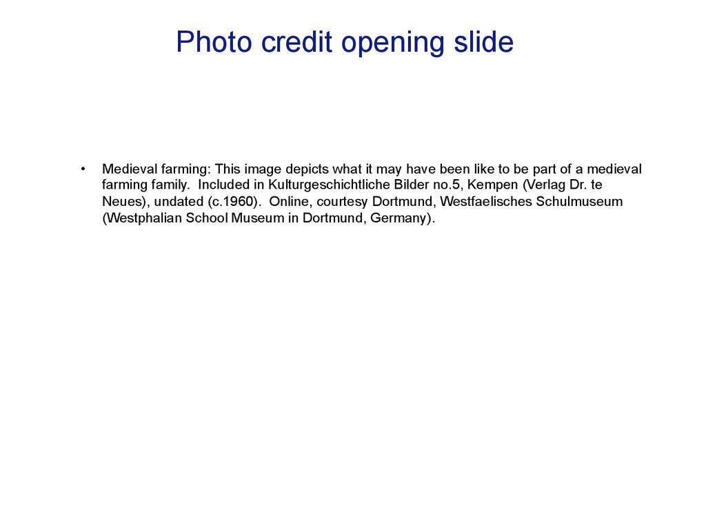 Photo credit opening slide • Medieval farming:...
