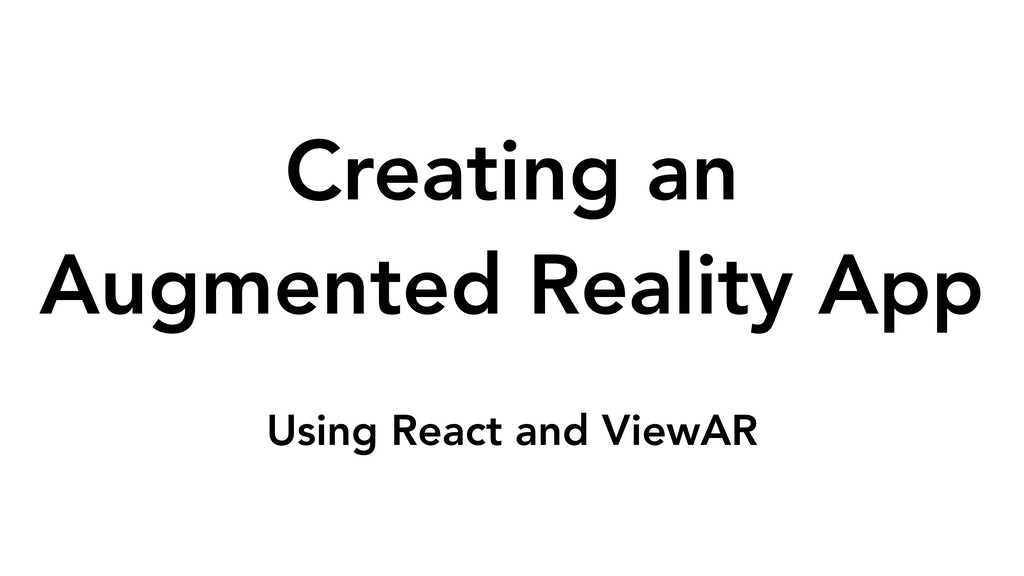 Creating an Augmented Reality App  Using Reac...