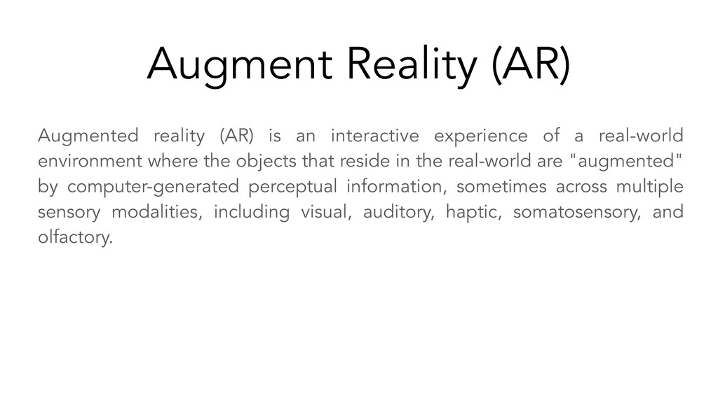 Augmented reality (AR) is an interactive experi...