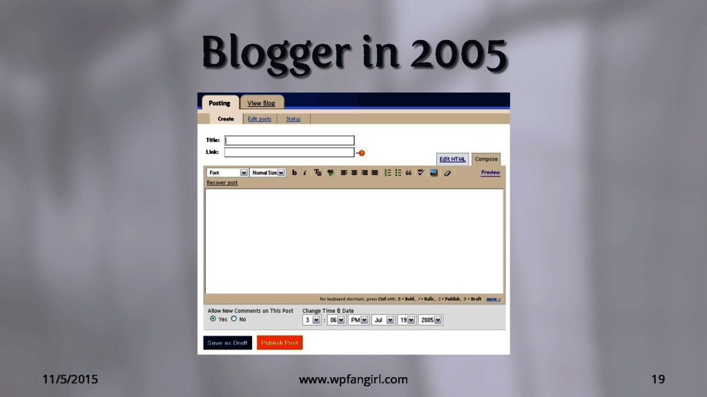 Blogger in 2005 11/5/2015 www.wpfangirl.com 19