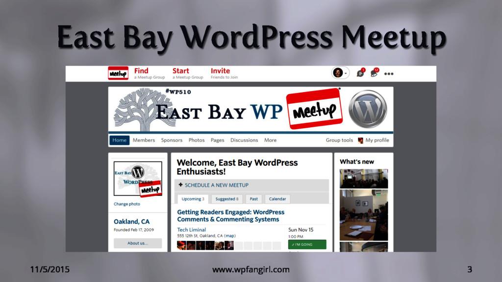 East Bay WordPress Meetup 11/5/2015 www.wpfangi...