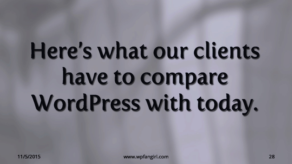 Here's what our clients have to compare WordPre...
