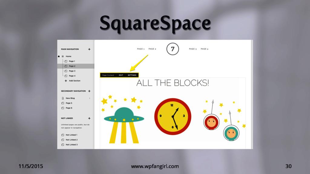 SquareSpace 11/5/2015 www.wpfangirl.com 30