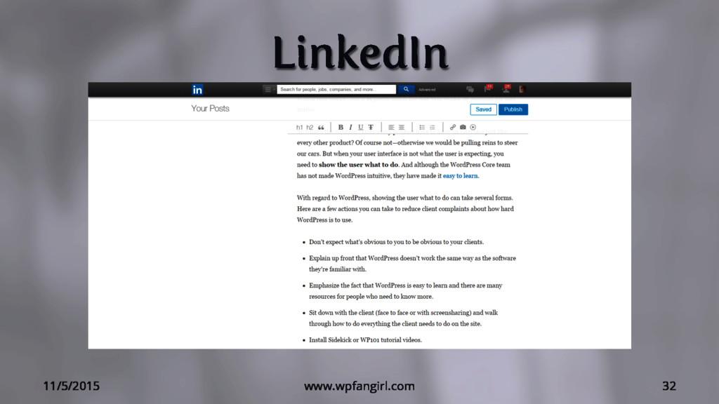 LinkedIn 11/5/2015 www.wpfangirl.com 32
