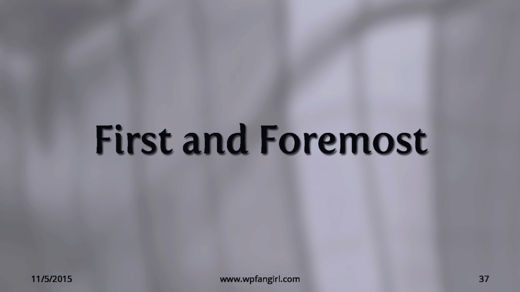 First and Foremost 11/5/2015 www.wpfangirl.com ...