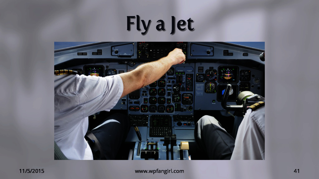 Fly a Jet 11/5/2015 www.wpfangirl.com 41