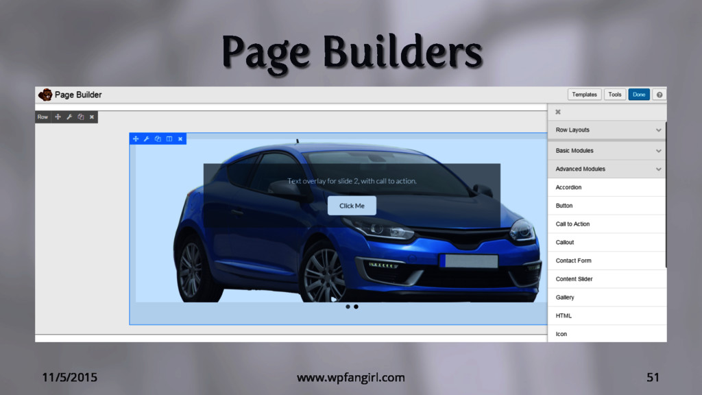 Page Builders 11/5/2015 www.wpfangirl.com 51