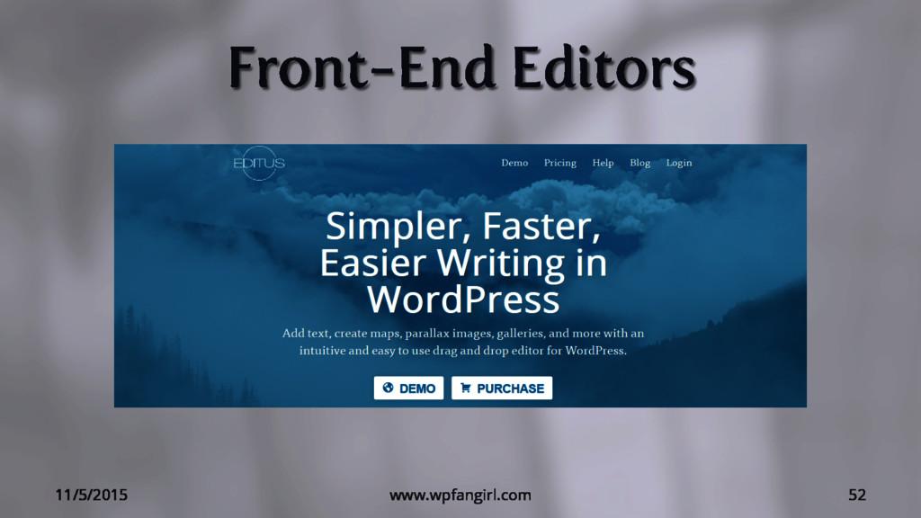 Front-End Editors 11/5/2015 www.wpfangirl.com 52