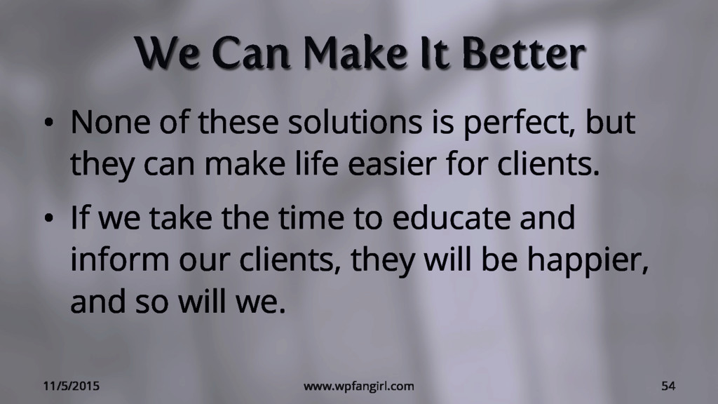We Can Make It Better • None of these solution...