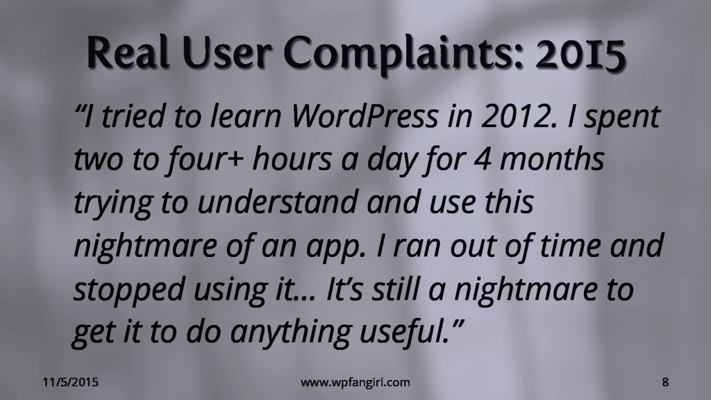 """Real User Complaints: 2015 """"I tried to learn Wo..."""
