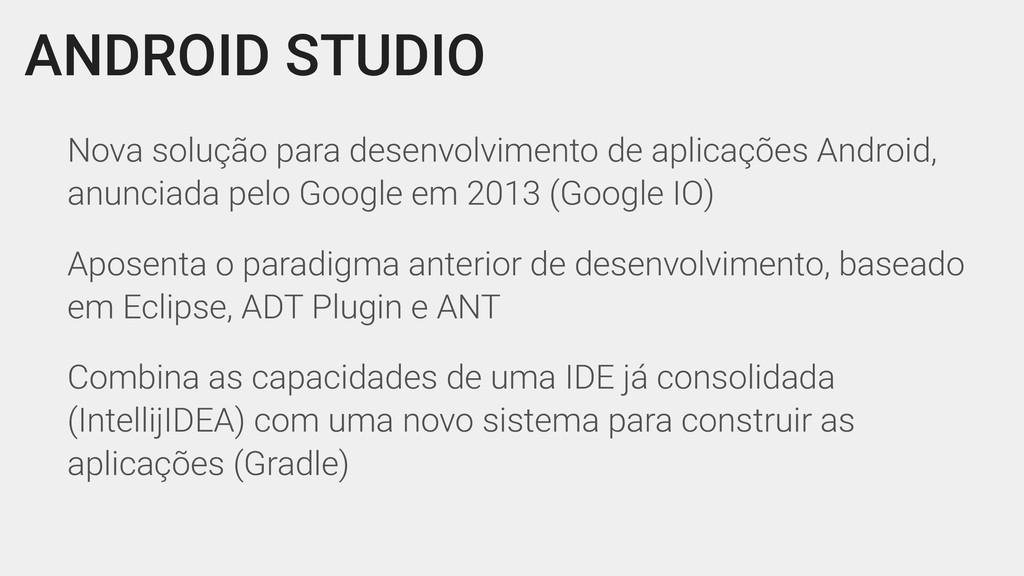 ANDROID STUDIO Nova solução para desenvolviment...