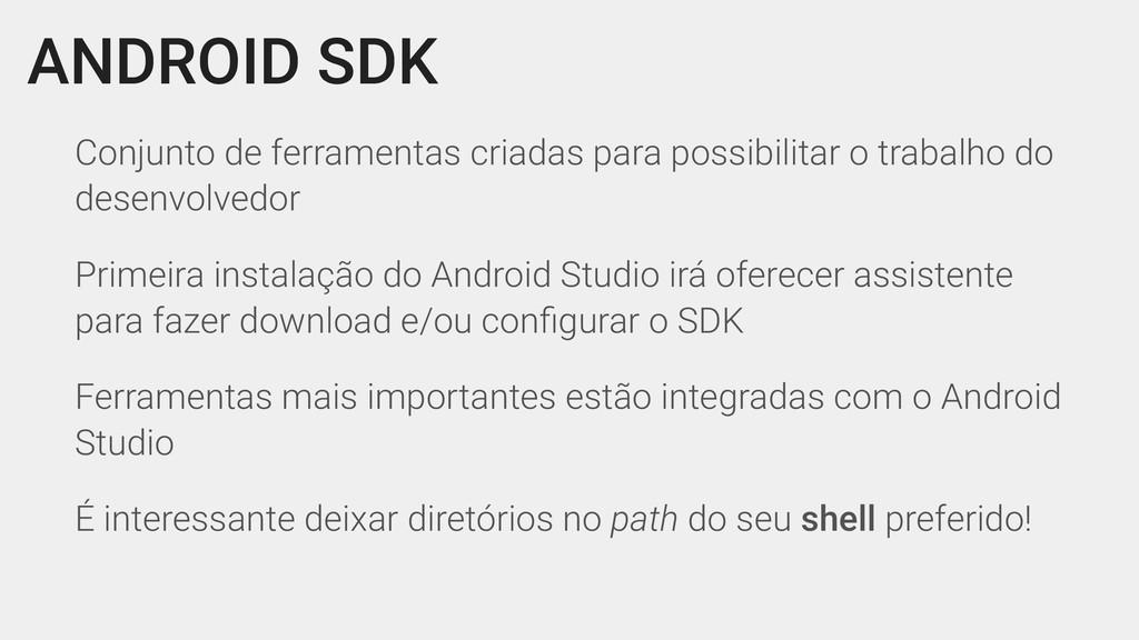 ANDROID SDK Conjunto de ferramentas criadas par...