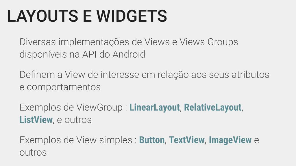 LAYOUTS E WIDGETS Diversas implementações de Vi...