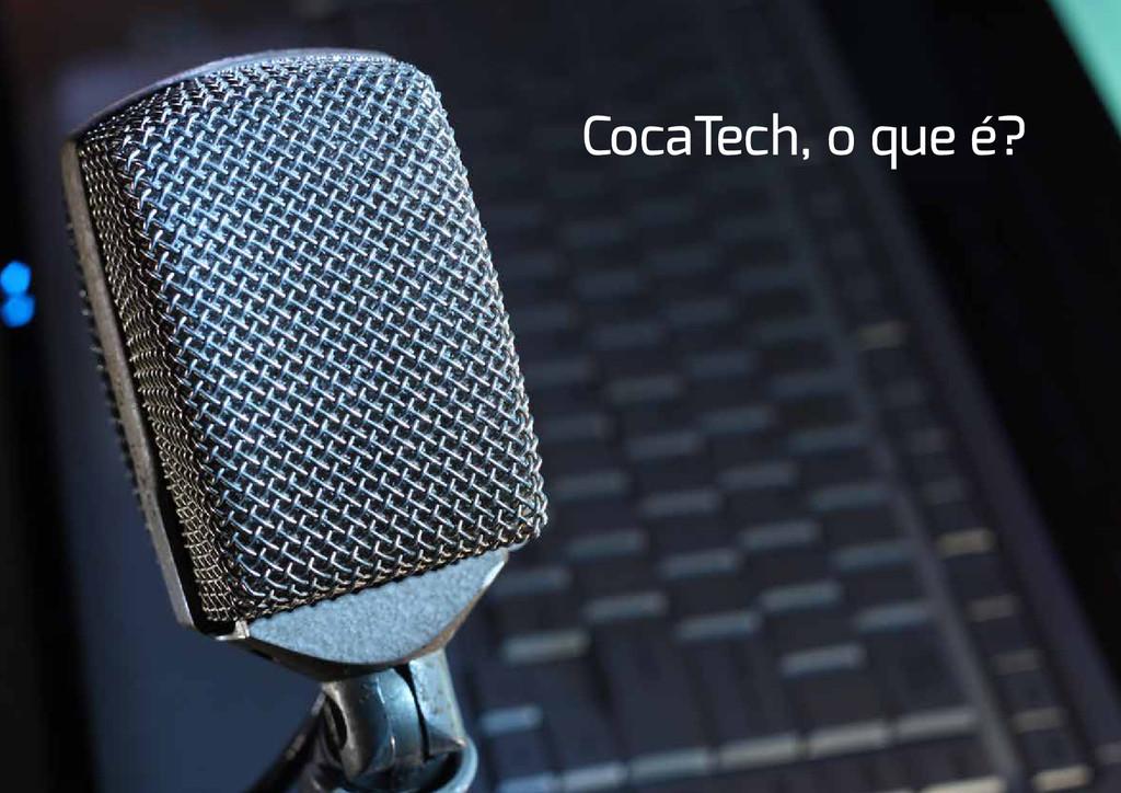 CocaTech, o que é?