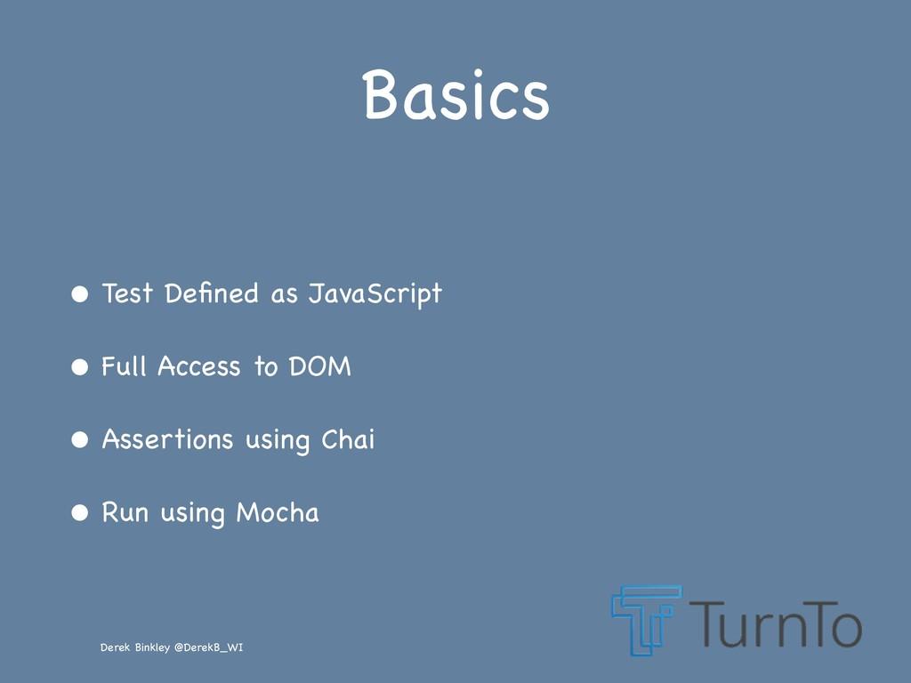 Derek Binkley @DerekB_WI Basics • Test Defined a...