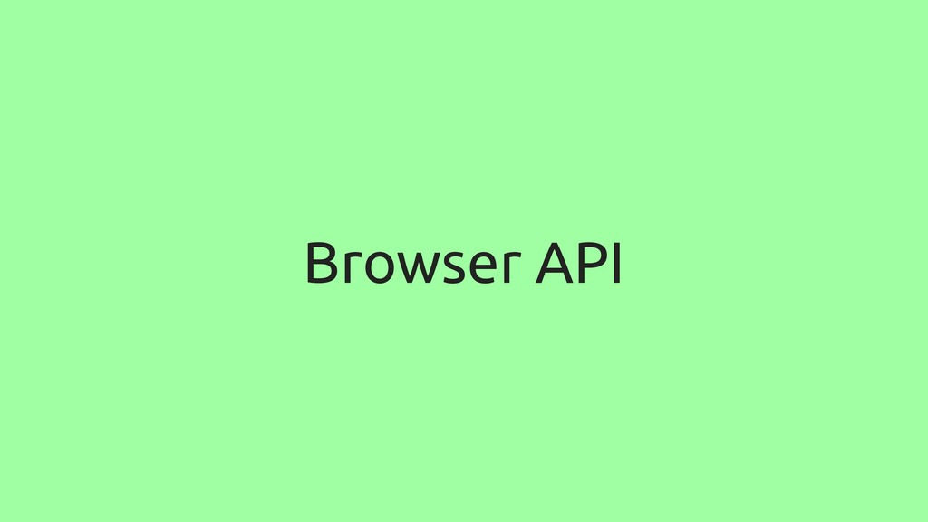 Browser API