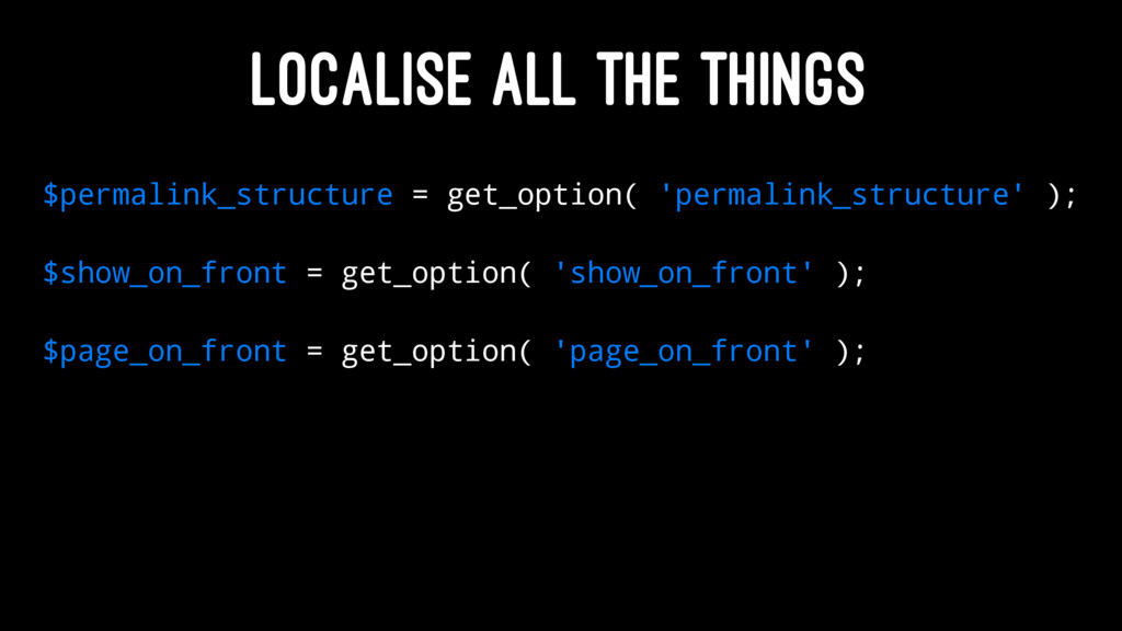 LOCALISE ALL THE THINGS $permalink_structure = ...