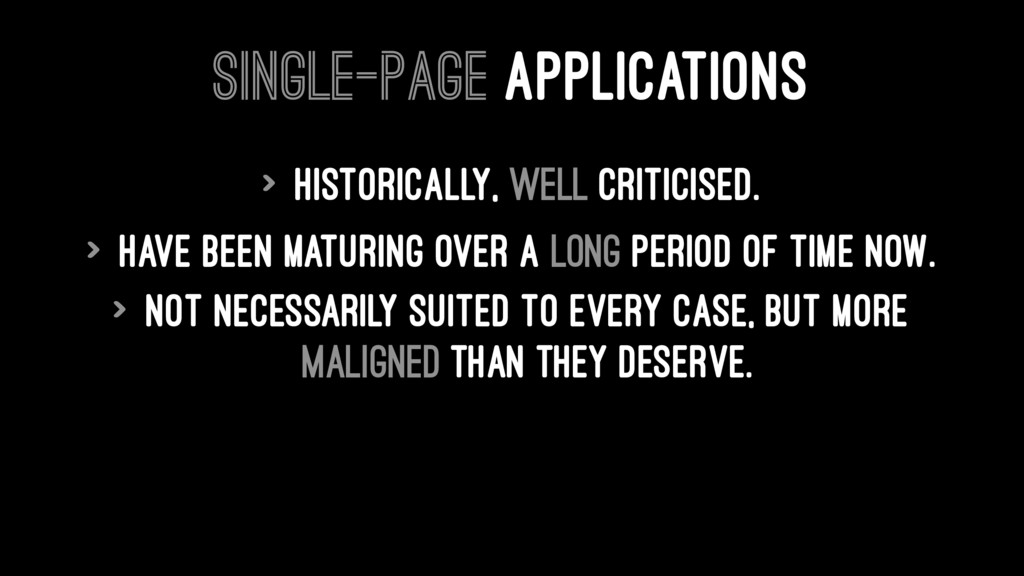 SINGLE-PAGE APPLICATIONS > Historically, well c...