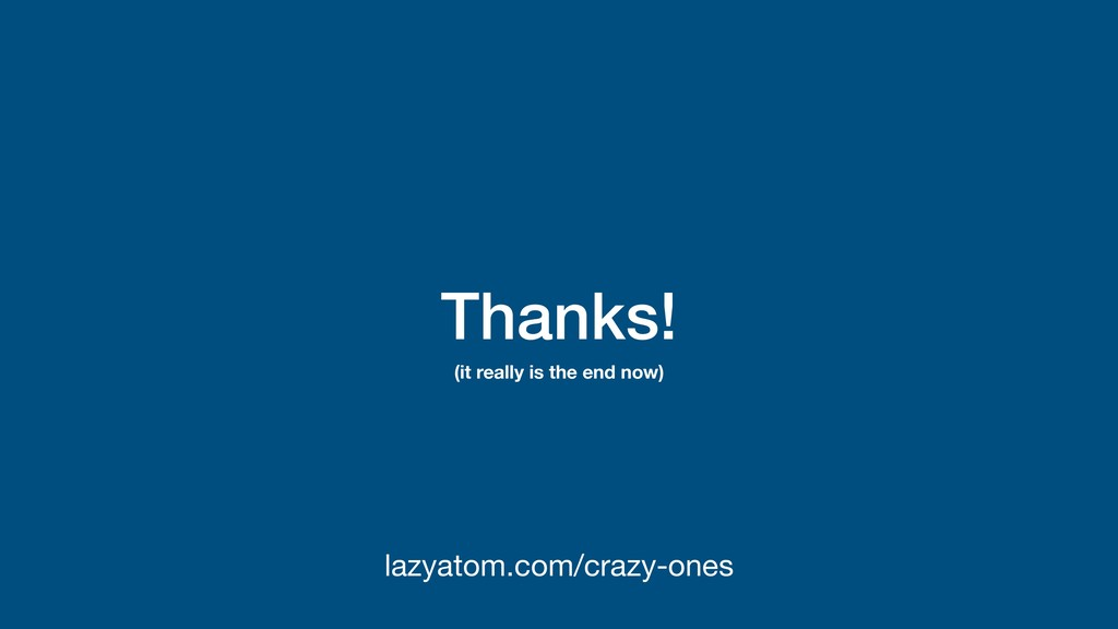 Thanks! lazyatom.com/crazy-ones (it really is t...