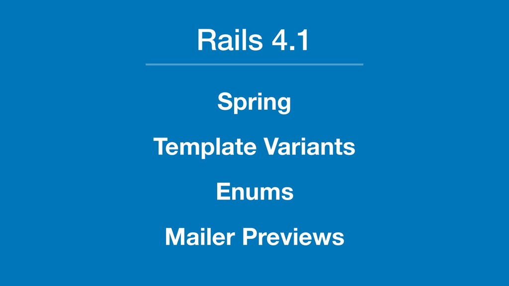 Rails 4.1 Spring Template Variants Enums Mailer...