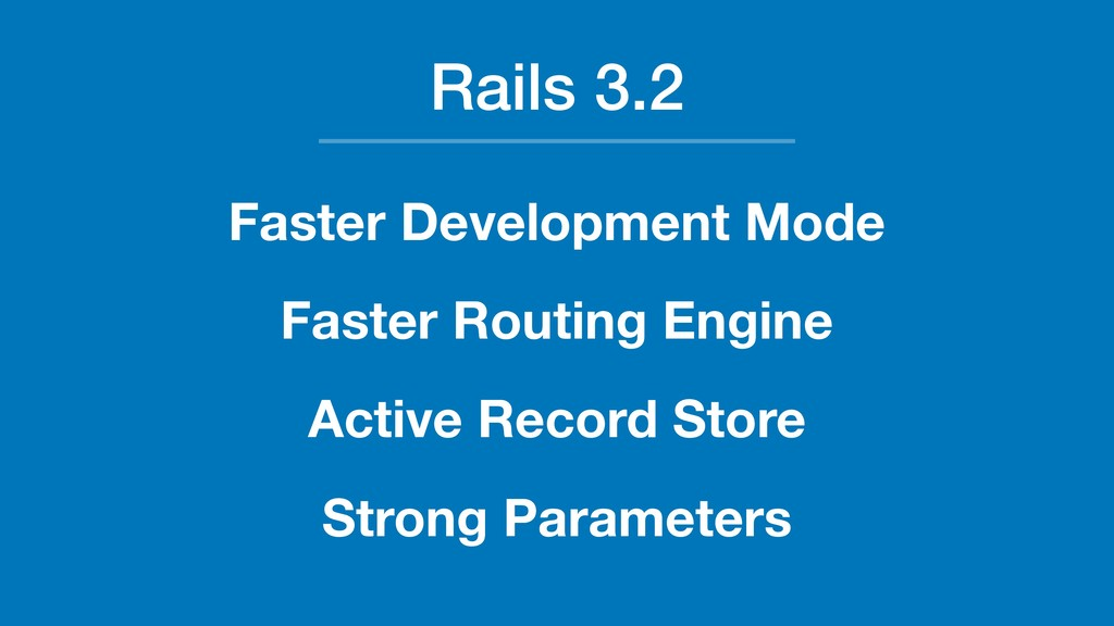 Rails 3.2 Faster Development Mode Faster Routin...