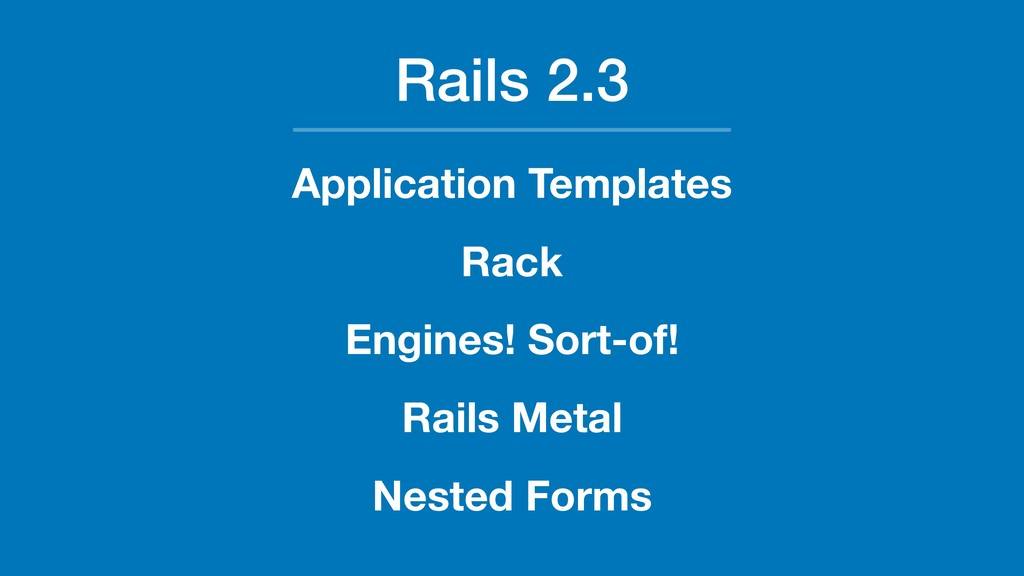 Rails 2.3 Application Templates Rack Engines! S...