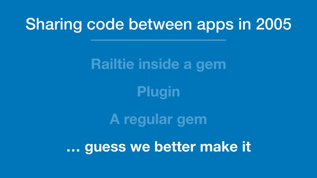 Sharing code between apps in 2005 Railtie insid...
