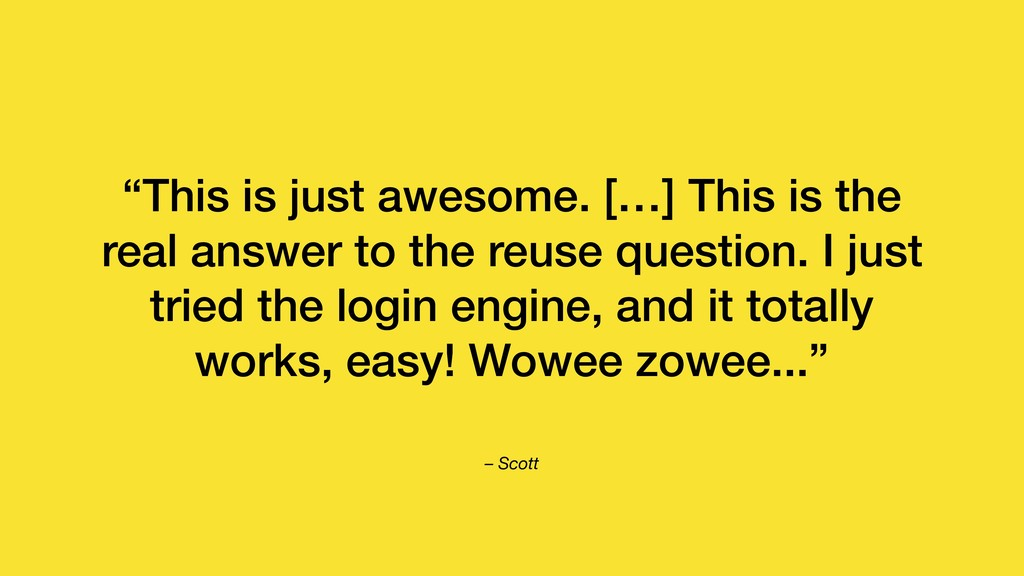 "– Scott ""This is just awesome. […] This is the ..."