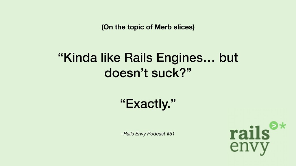 "–Rails Envy Podcast #51 ""Kinda like Rails Engin..."