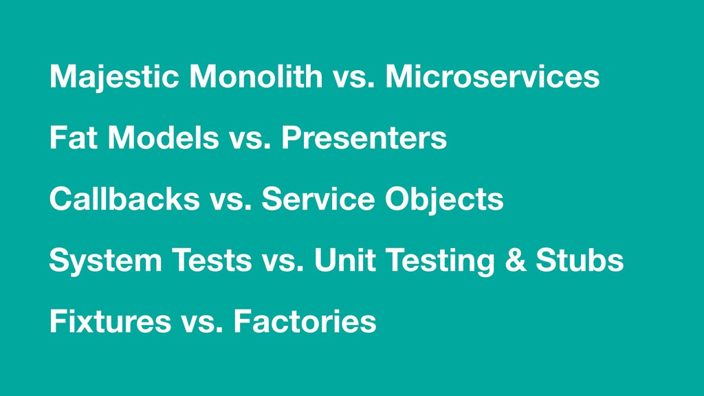 Majestic Monolith vs. Microservices Fat Models ...