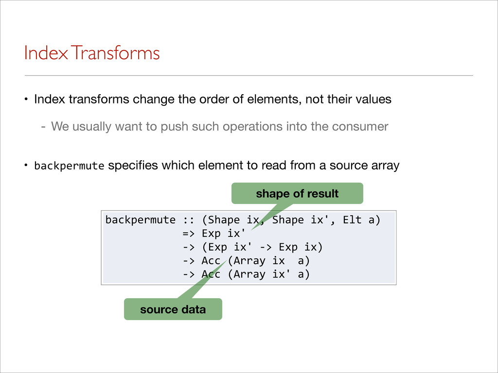 Index Transforms • Index transforms change the ...