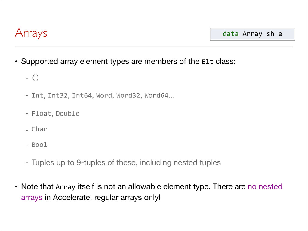 Arrays • Supported array element types are memb...