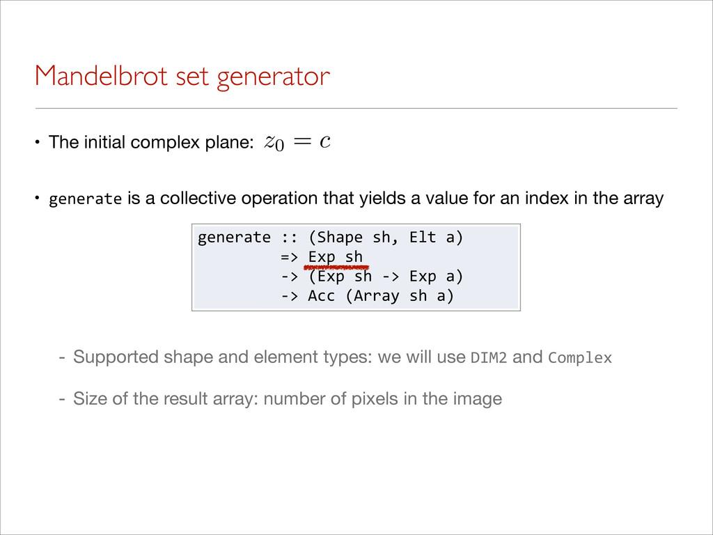 Mandelbrot set generator • The initial complex ...