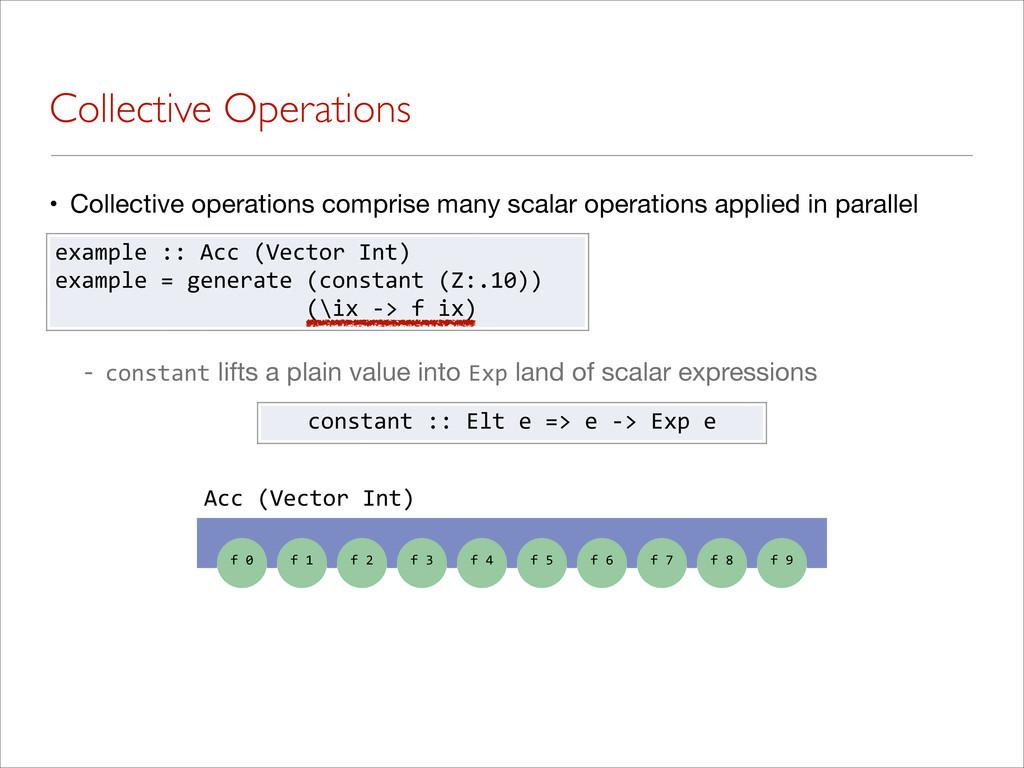 Collective Operations • Collective operations c...