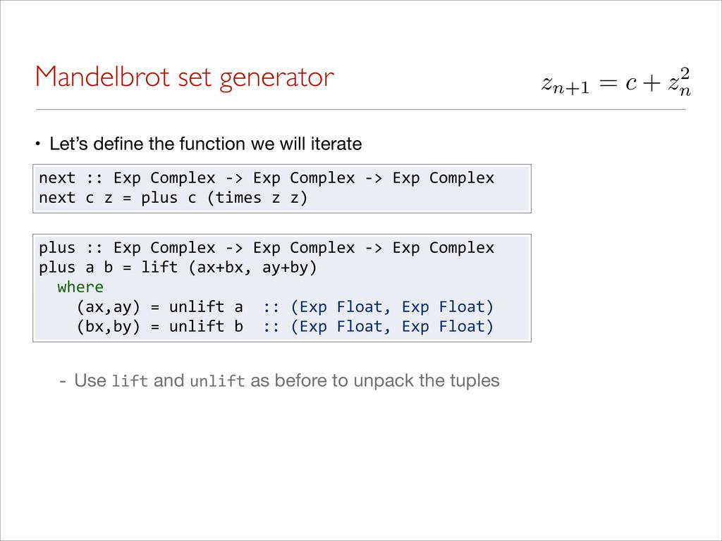 Mandelbrot set generator • Let's define the func...