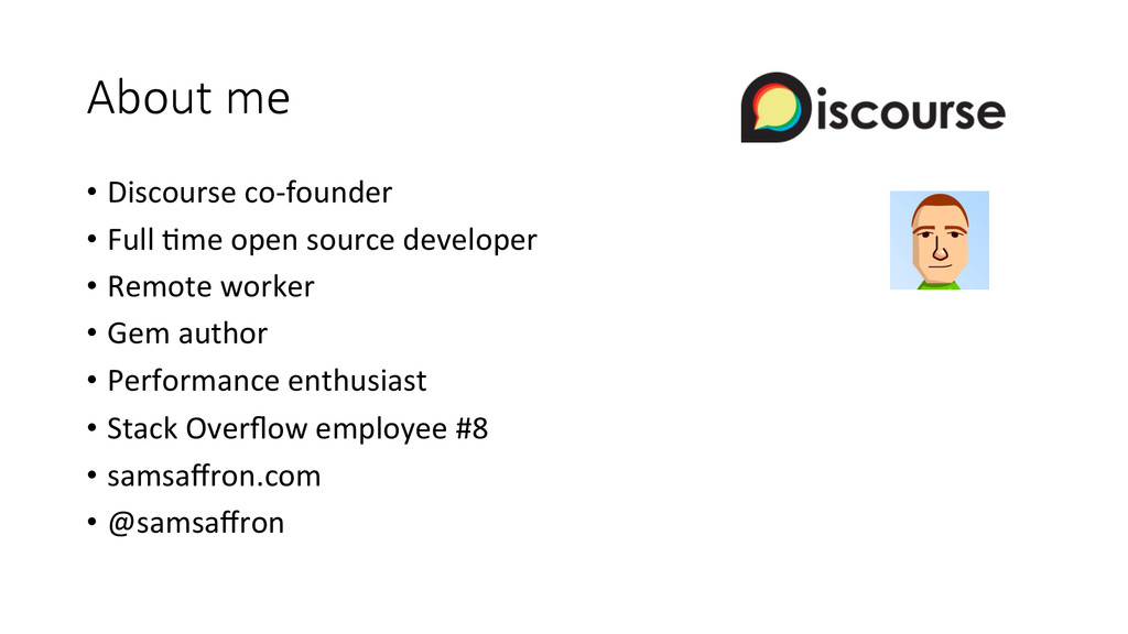 About me • Discourse co-‐founder  • ...