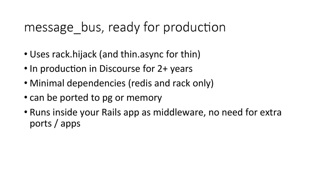 message_bus, ready for producEon •Uses ...