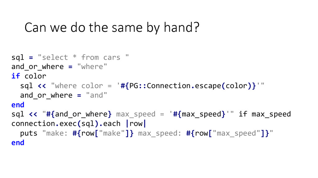 Can we do the same by hand? sql = ...